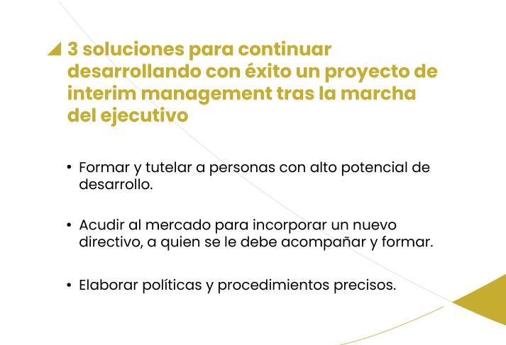3 soluciones para continuar desarrollando con éxito un proyecto de interim management tras la marcha del ejecutivo